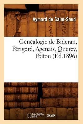Genealogie de Bideran, Perigord, Agenais, Quercy, Poitou, (Ed.1896)