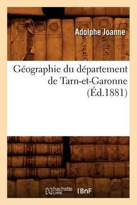 Geographie Du Departement de Tarn-Et-Garonne (Ed.1881)