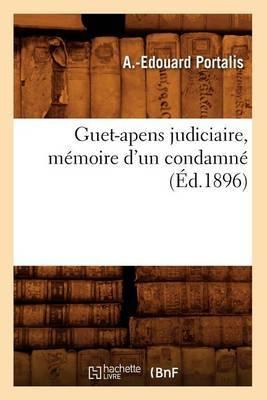 Guet-Apens Judiciaire, Memoire D'Un Condamne (Ed.1896)