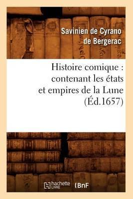Histoire Comique: Contenant Les Etats Et Empires de La Lune (Ed.1657)