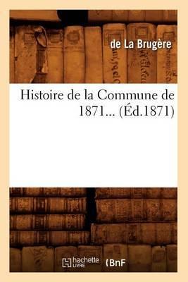 Histoire de La Commune de 1871 (Ed.1871)
