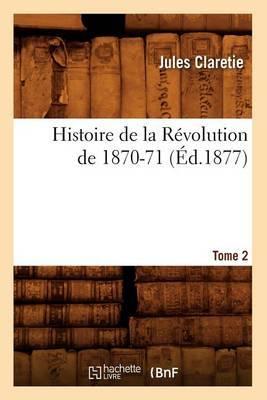 Histoire de La Revolution de 1870-71. [Tome 2] (Ed.1877)