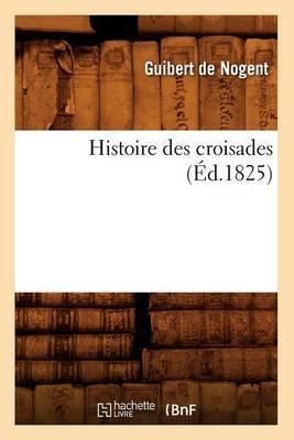 Histoire Des Croisades (Ed.1825)
