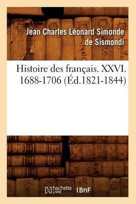 Histoire Des Francais. XXVI. 1688-1706 (Ed.1821-1844)