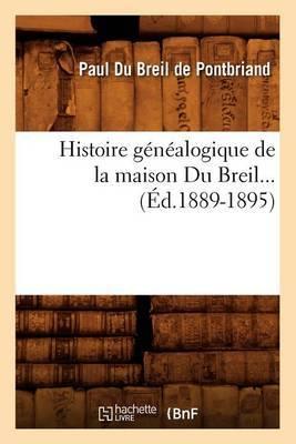 Histoire Genealogique de La Maison Du Breil. Supplement (Ed.1889-1895)