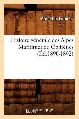 Histoire Generale Des Alpes Maritimes Ou Cottienes (Ed.1890-1892)