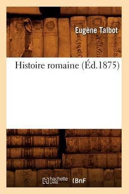 Histoire Romaine (Ed.1875)