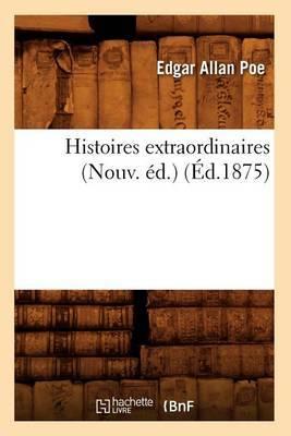Histoires Extraordinaires (Nouv. Ed.) (Ed.1875)