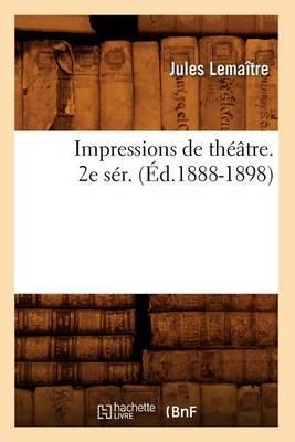 Impressions de Theatre. 2e Ser. (Ed.1888-1898)