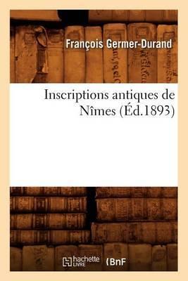 Inscriptions Antiques de Nimes (Ed.1893)