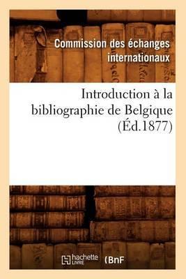 Introduction a la Bibliographie de Belgique (Ed.1877)