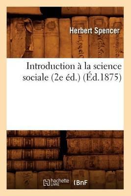 Introduction a la Science Sociale (2e Ed.) (Ed.1875)