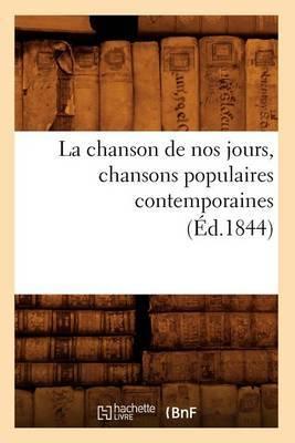 La Chanson de Nos Jours, Chansons Populaires Contemporaines (Ed.1844)