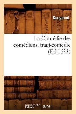 La Comedie Des Comediens, Tragi-Comedie,