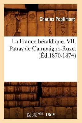 La France Heraldique. VII. Patras de Campaigno-Ruze. (Ed.1870-1874)