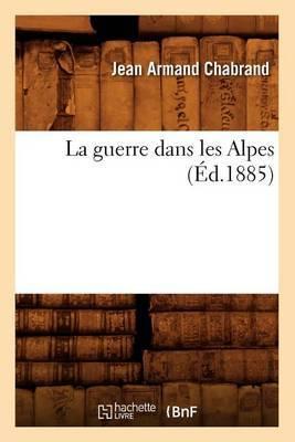 La Guerre Dans Les Alpes (Ed.1885)