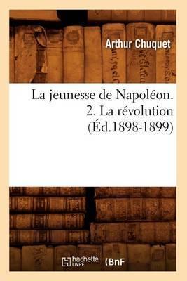 La Jeunesse de Napoleon. 2. La Revolution (Ed.1898-1899)