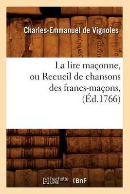 La Lire Maconne, Ou Recueil de Chansons Des Francs-Macons, (Ed.1766)