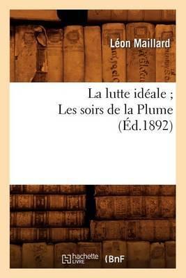 La Lutte Ideale; Les Soirs de La Plume (Ed.1892)