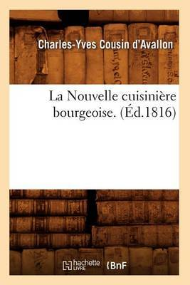 La Nouvelle Cuisiniere Bourgeoise. (Ed.1816)