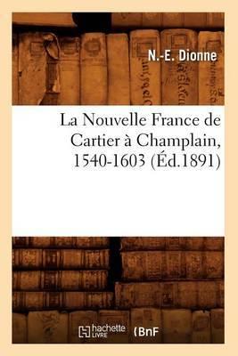 La Nouvelle France de Cartier a Champlain, 1540-1603