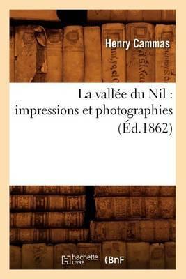 La Vallee Du Nil: Impressions Et Photographies (Ed.1862)