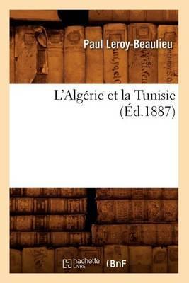 L'Algerie Et La Tunisie (Ed.1887)