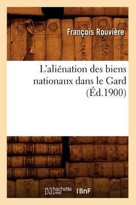 L'Alienation Des Biens Nationaux Dans Le Gard (Ed.1900)