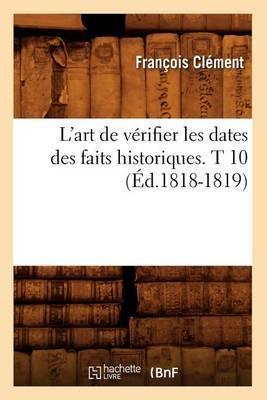 L'Art de Verifier Les Dates Des Faits Historiques. T 10 (Ed.1818-1819)