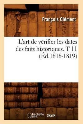 L'Art de Verifier Les Dates Des Faits Historiques. T 11 (Ed.1818-1819)