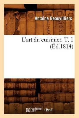 L'Art Du Cuisinier. T. 1 (Ed.1814)