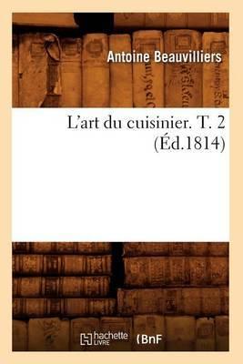 L'Art Du Cuisinier. T. 2 (Ed.1814)