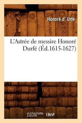 L'Astree de Messire Honore Durfe (Ed.1615-1627)