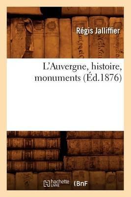 L'Auvergne, Histoire, Monuments, (Ed.1876)