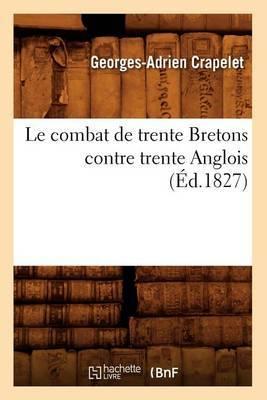 Le Combat de Trente Bretons Contre Trente Anglois, (Ed.1827)
