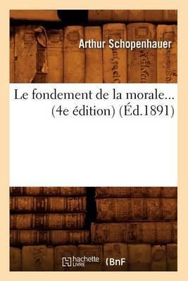 Le Fondement de La Morale (4e Edition) (Ed.1891)