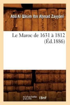 Le Maroc de 1631 a 1812 (Ed.1886)