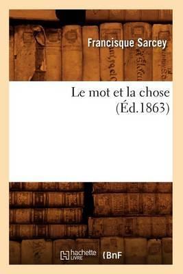 Le Mot Et La Chose (Ed.1863)