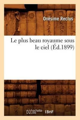 Le Plus Beau Royaume Sous Le Ciel (Ed.1899)