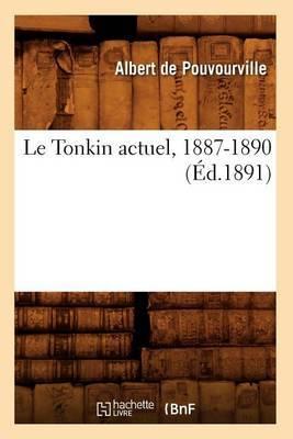 Le Tonkin Actuel, 1887-1890 (Ed.1891)