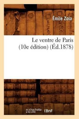 Le Ventre de Paris (10e Edition) (Ed.1878)