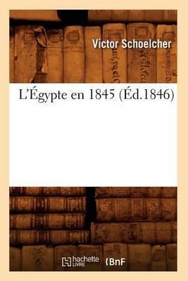 L'Egypte En 1845 (Ed.1846)