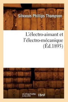 L'Electro-Aimant Et L'Electro-Mecanique (Ed.1895)
