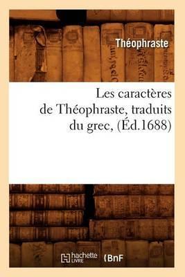 Les Caracteres de Theophraste, Traduits Du Grec, (Ed.1688)