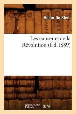 Les Causeurs de La Revolution (Ed.1889)