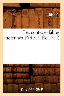 Les Contes Et Fables Indiennes. Partie 1 (Ed.1724)