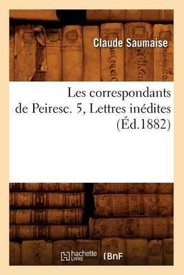 Les Correspondants de Peiresc. 5, Lettres Inedites (Ed.1882)