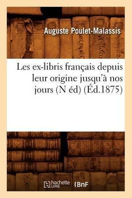 Les Ex-Libris Francais Depuis Leur Origine Jusqu'a Nos Jours (N Ed)