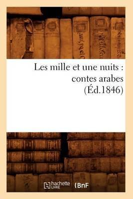 Les Mille Et Une Nuits: Contes Arabes (Ed.1846)