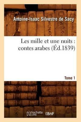 Les Mille Et Une Nuits: Contes Arabes. Tome 1 (Ed.1839)